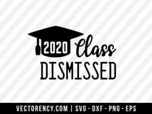 2020 Class Dismissed SVG File