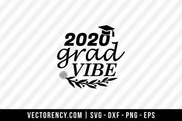 2020 Grad Vibe SVG File