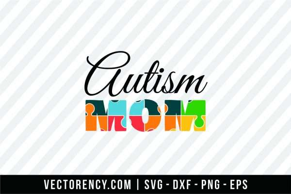 Autism Mom SVG Cutting