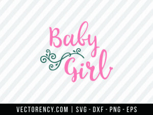 SVG Digital File: Baby Girl