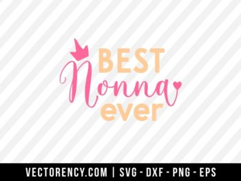 Best Nona Ever SVG Digital File