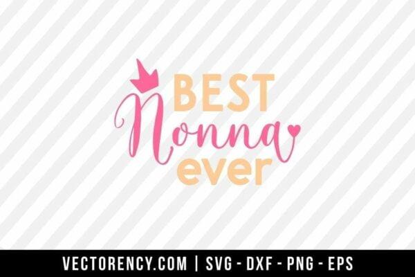 Best Nona Ever SVG Digital File