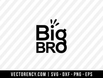 Big Bro SVG Digital File