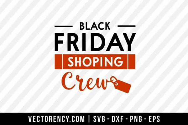 Black Friday Shopping Crew SVG Cut File