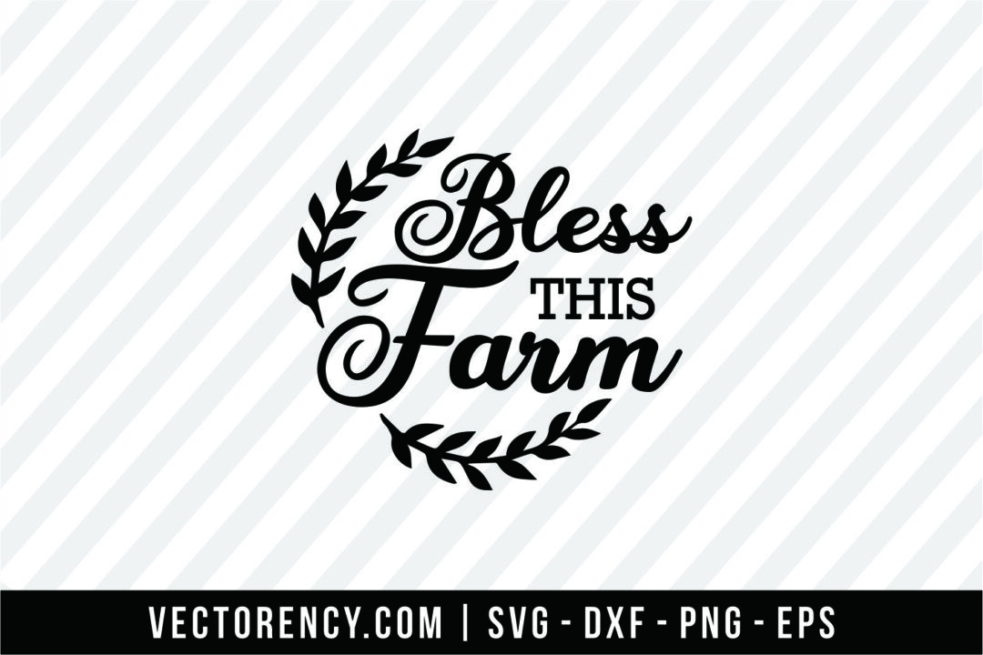 Bless This Farm Svg File Vectorency