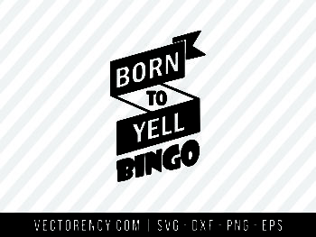 Born To Yell Bingo SVG File