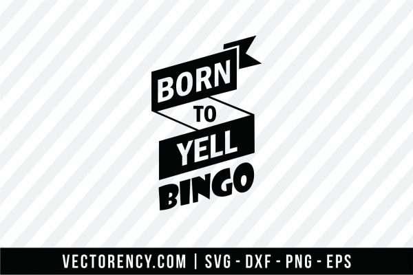 Born To Yell Bingo SVG File
