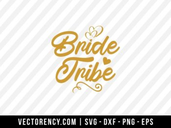 Bride Tribe SVG Cut File