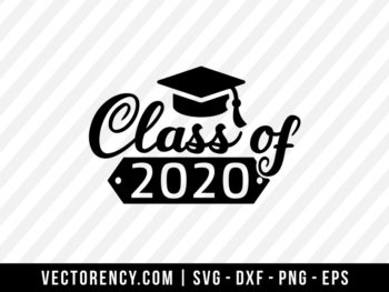 Class Of 2020 SVG Digital File