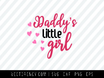 Daddy Little Girl SVG Cut File