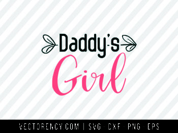 SVG Cut File: Daddy's Girl