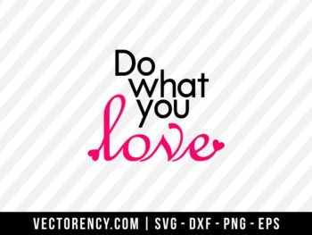 Do What You Love SVG File