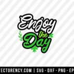 Enjoy The Day SVG Cut File