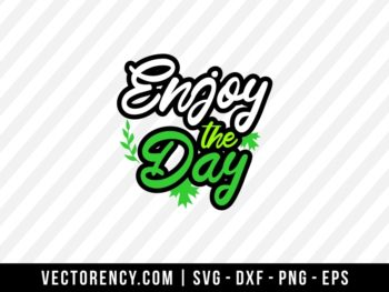 Enjoy The Day SVG Cut File