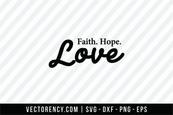 Faith, Hope, Love SVG File