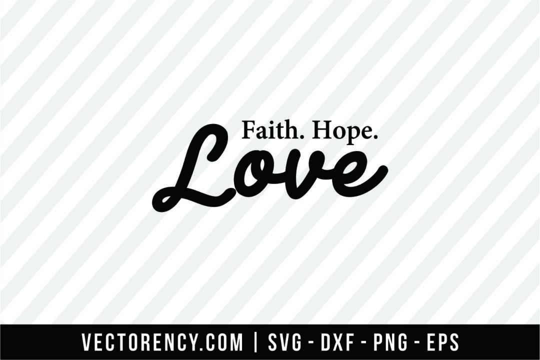 Faith Hope Love Vectorency