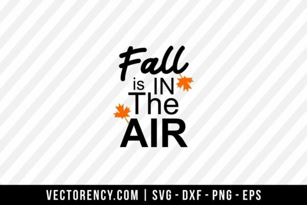 Fall Is In The Air SVG Cut File