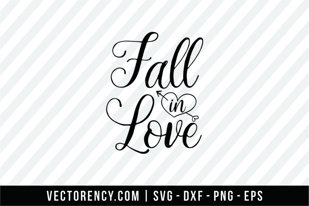 Fall In Love Svg Cut File Vectorency