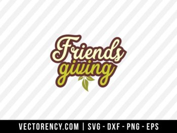 Friends Giving SVG Cut File