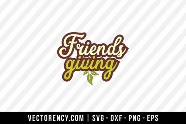 Friends Giving SVG Cut File