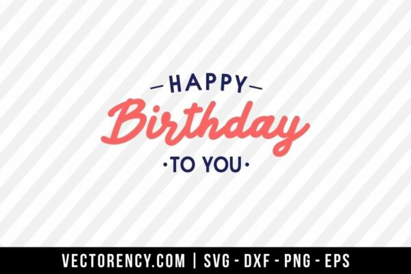 Happy Birthday To You SVG File