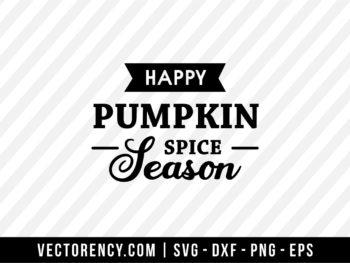 Happy Pumpkin Spice Season SVG Cut File