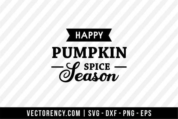 Happy Pumpkin Spice Season SVG Cut File