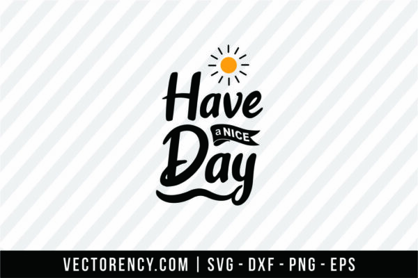 Have a Nice Day SVG File
