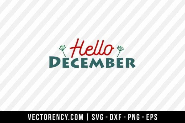 Hello December SVG Digital Cut File