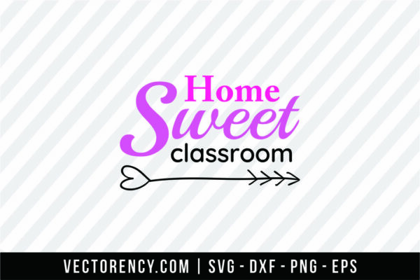 Home Sweet Classroom SVG File Design
