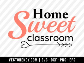 Home Sweet Classroom SVG