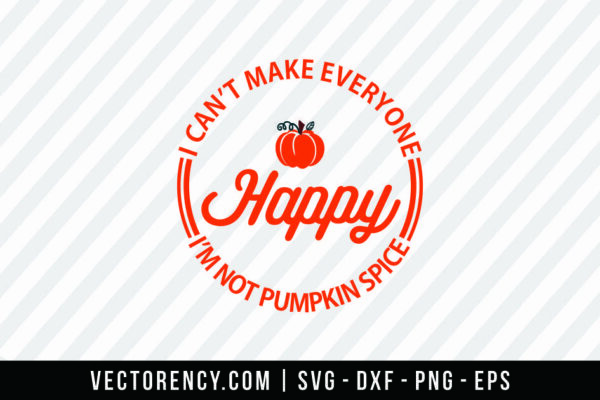 Halloween SVG: I Can't Make Everyone Happy I'm Not Pumpkin Spice