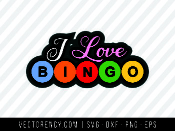 I Love Bingo SVG File