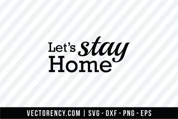 Let's Stay Home File SVG