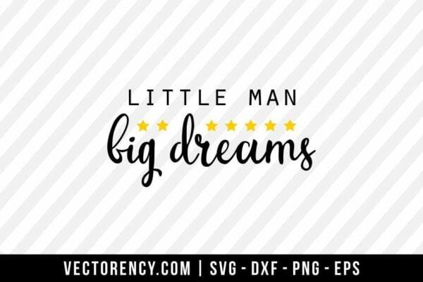 Little Man Big Dreams SVG File
