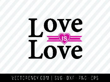 Love Is Love SVG Cut File