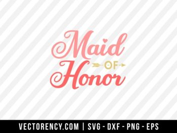 Maid of Honor SVG File
