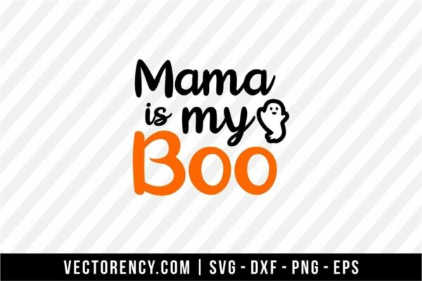 Mama Is My Boo SVG Cut File