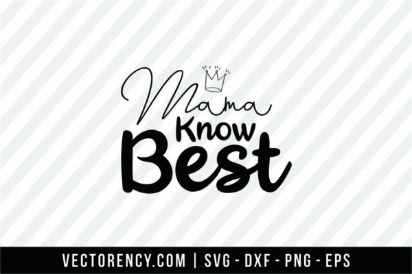 Mama Know Best SVG Image File