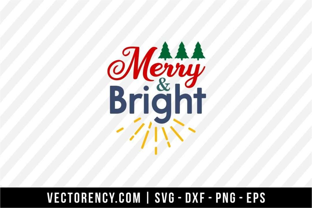 Merry And Bright Svg Cut File Vectorency