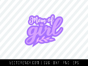 Mom Of Girl SVG Format