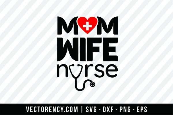 Mom Wife Nurse SVG Cut File