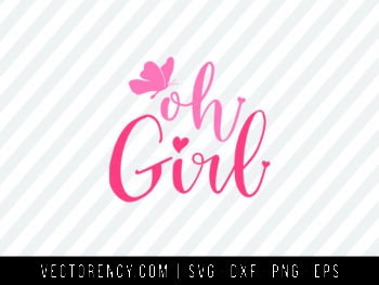 SVG Digital Cut File: Oh Girl