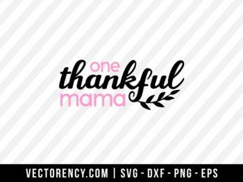 One Thankful Mama SVG Cut File