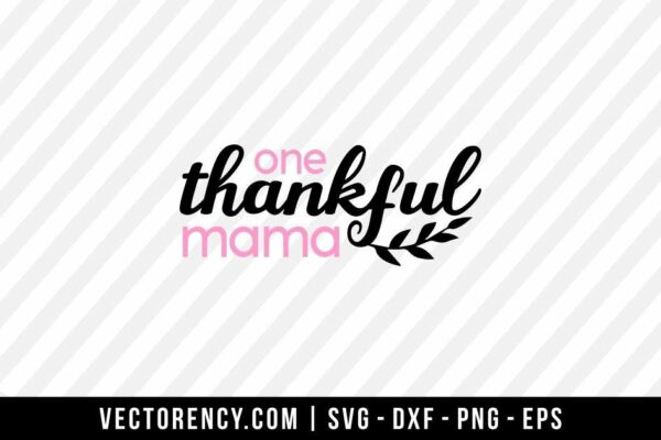 One Thankful Mama File SVG, DXF, PNG, Vector Design