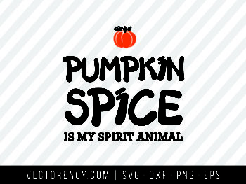 Halloween SVG Cricut: Pumpkin Spice Is My Spirit Animal