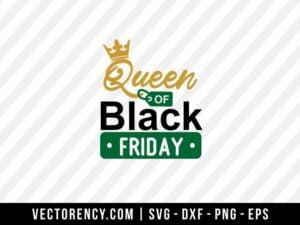 Queen Of Black Friday SVG Digital Cut File