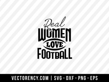 Real Women Love Football SVG Cut File