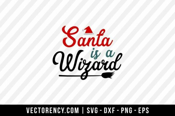 Santa Is A Wizard SVG File