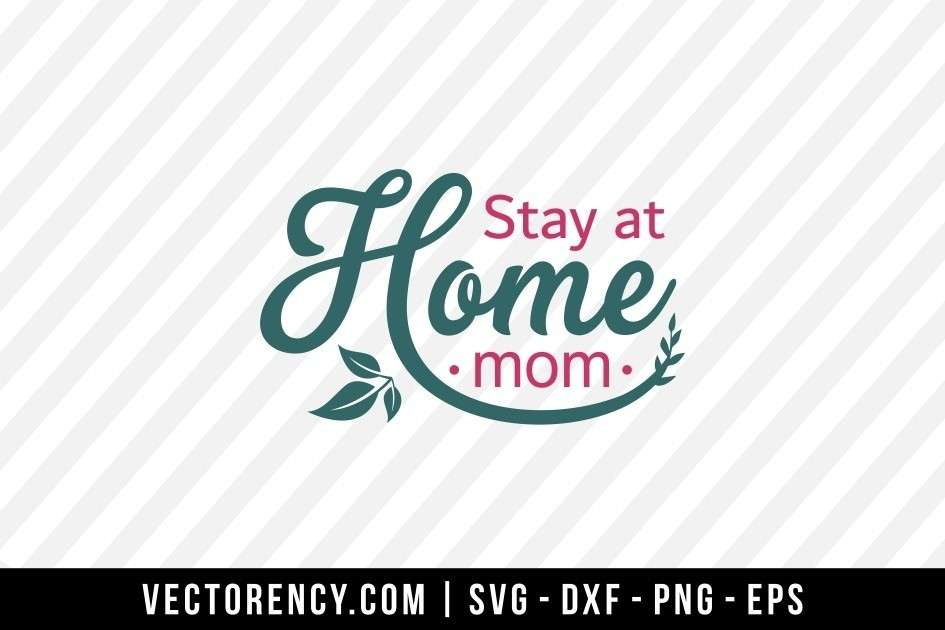 Stay At Home Mom Svg File Vectorency